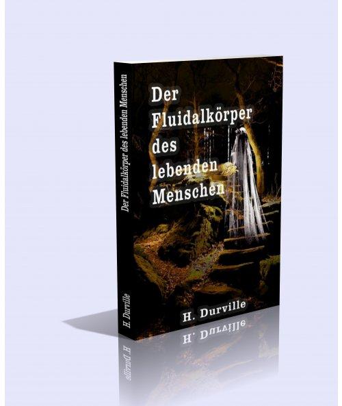 Hector Durville - Der Fluidalkörper des lebenden Menschen ...